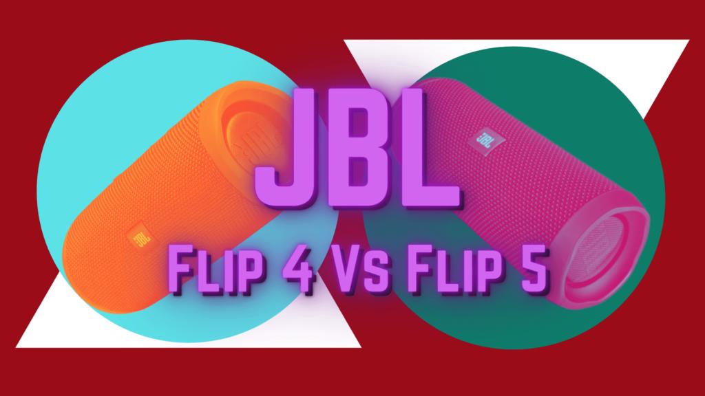 JBL Flip 4 vs Flip 5