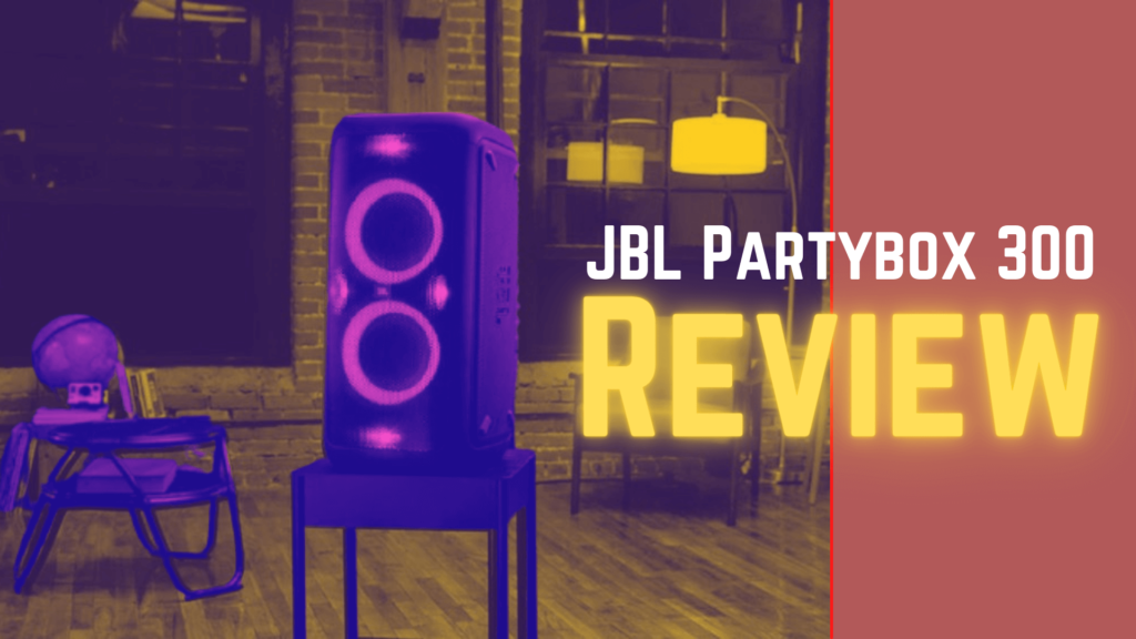 JBL Partybox 300 Review